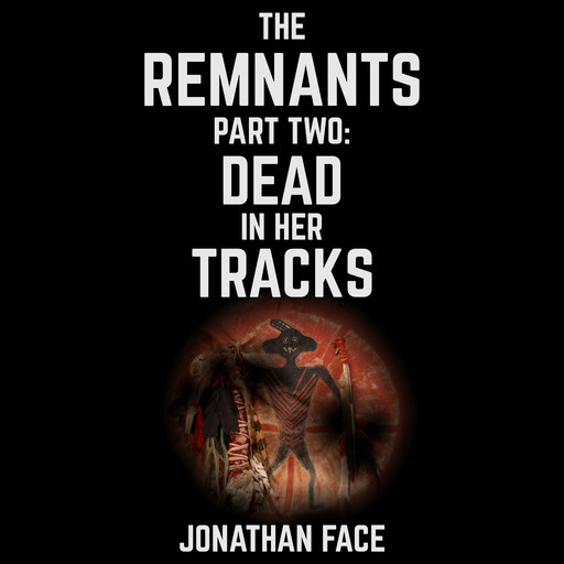 The Remnants: Dead in Her Tracks, Jonathan Face