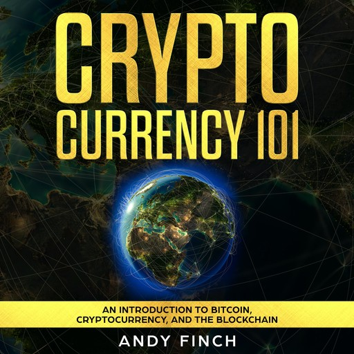 CRYPTOCURRENCY 101, Andy Finch