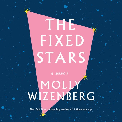 The Fixed Stars, Molly Wizenberg