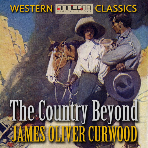 The Country Beyond, James Oliver Curwood