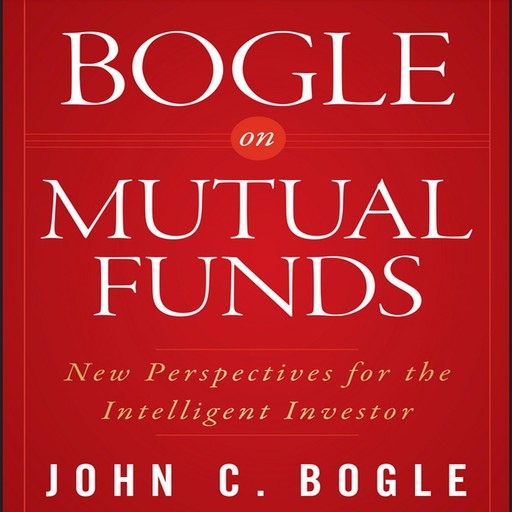 Bogle on Mutual Funds, John C.Bogle