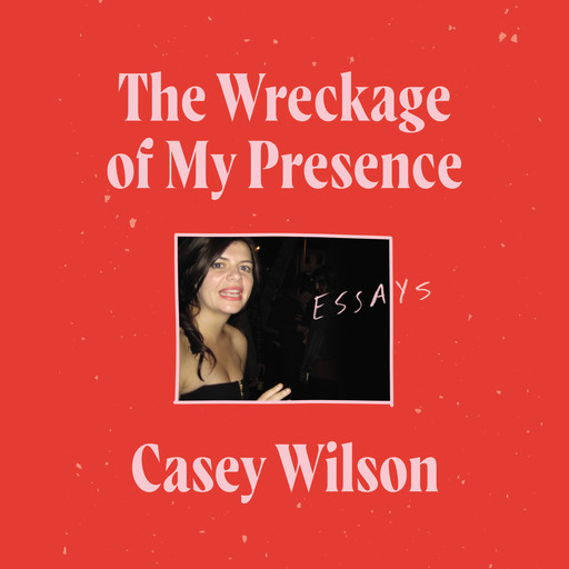 The Wreckage of My Presence, Casey Wilson