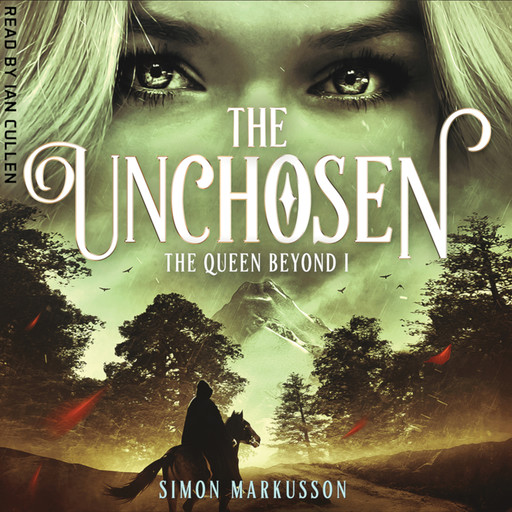 The Unchosen: Book One of The Queen Beyond, Simon Markusson