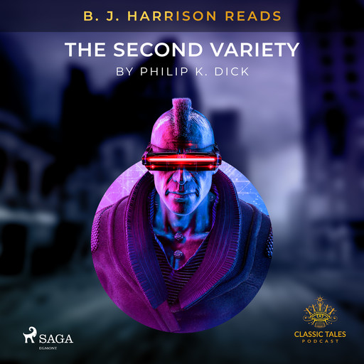 B. J. Harrison Reads The Second Variety, Philip Dick