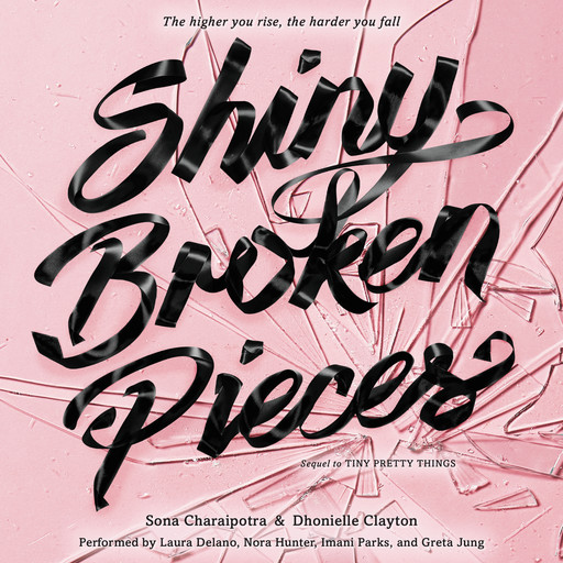 Shiny Broken Pieces: A Tiny Pretty Things Novel, Dhonielle Clayton, Sona Charaipotra