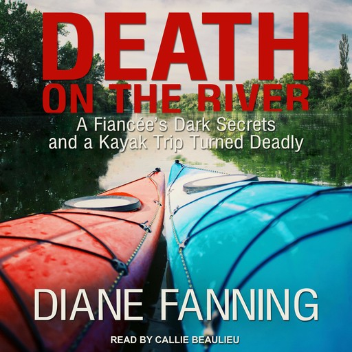 Death on the River, Diane Fanning