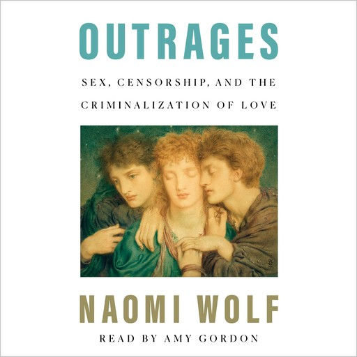 Outrages, Naomi Wolf