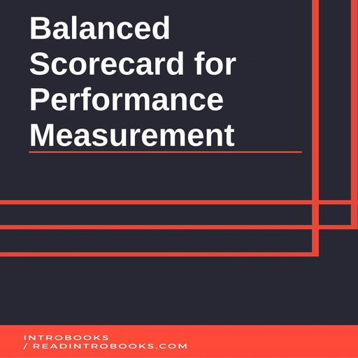 Balanced Scorecard for Performance Measurement, Introbooks Team