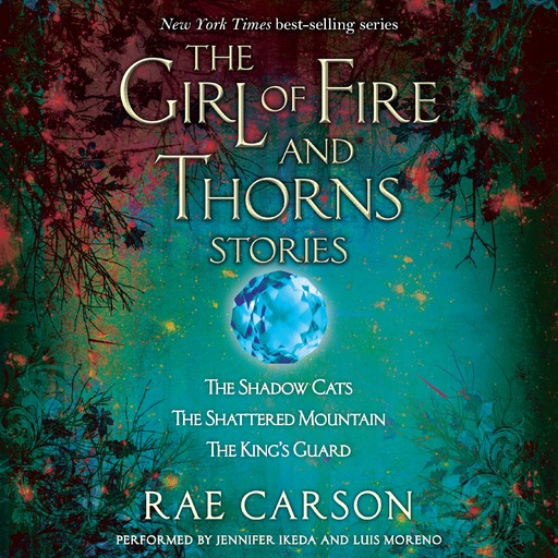 The Girl of Fire and Thorns Stories, Rae Carson