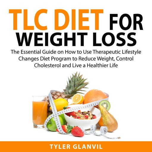 TLC Diet For Weight Loss, Tyler Glanvil