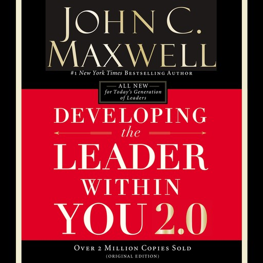 Developing the Leader Within You 2.0, Maxwell John