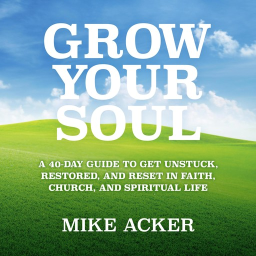 Grow Your Soul, Mike Acker