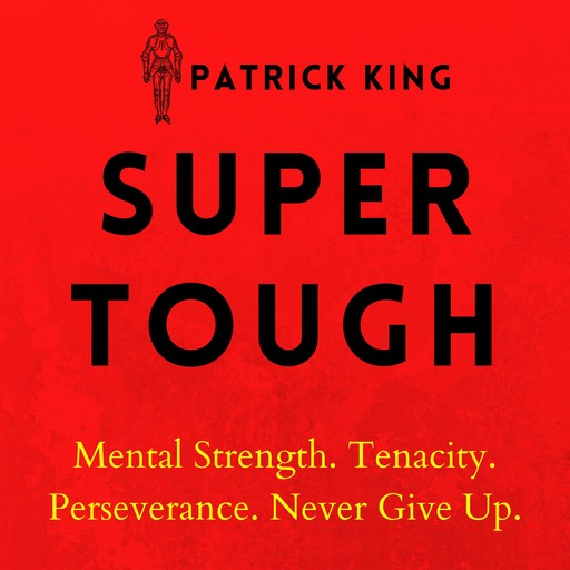 Super Tough, Patrick King