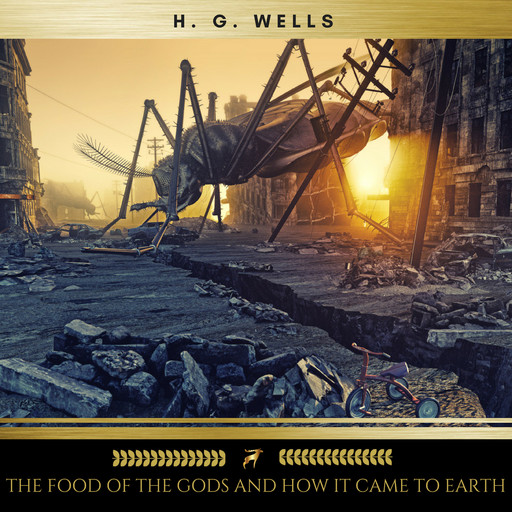 The Food of the Gods and How it Came to Earth, Herbert Wells
