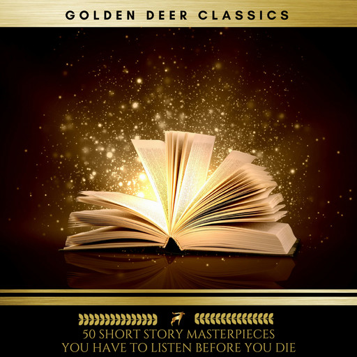 50 Short Story Masterpieces you have to listen before you die (Golden Deer Classics), Mark Twain, Karl Marx, Leo Tolstoy, Francis Scott Fitzgerald, Washington Irving, Plato, O.Henry, Friedrich Engels, Thomas Jefferson, William Dean Howells, W.W.Jacobs, Lord Alfred Tennyson, Kahlil Gibran, T.S.Eliot, Founding Fathers, Samuel Taylor