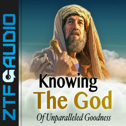 Knowing the God of Unparalled Goodness, Zacharias Tanee Fomum
