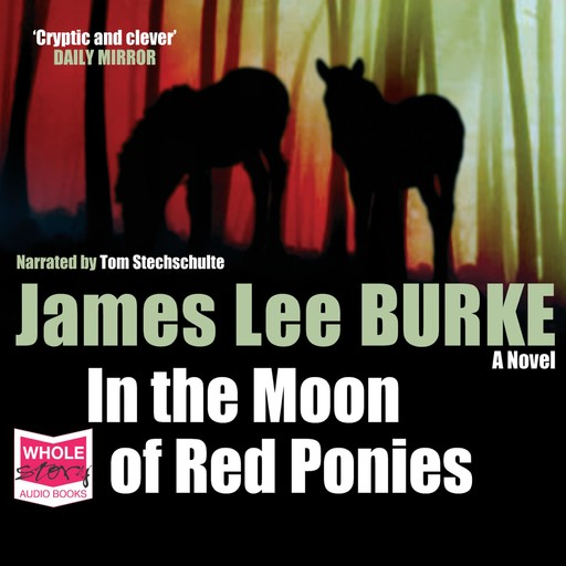 In the Moon of Red Ponies, James Lee Burke