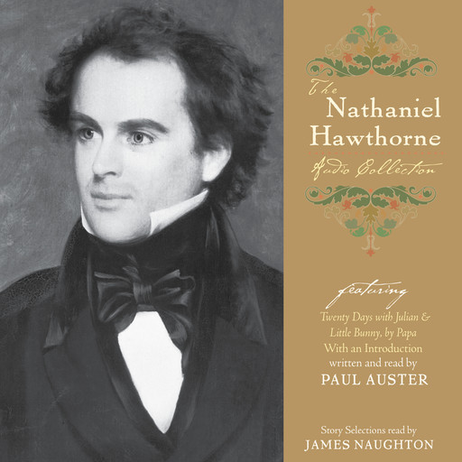 The Nathaniel Hawthorne Audio Collection, Nathaniel Hawthorne