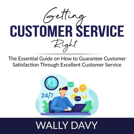 Getting Customer Service Right, Wally Davy