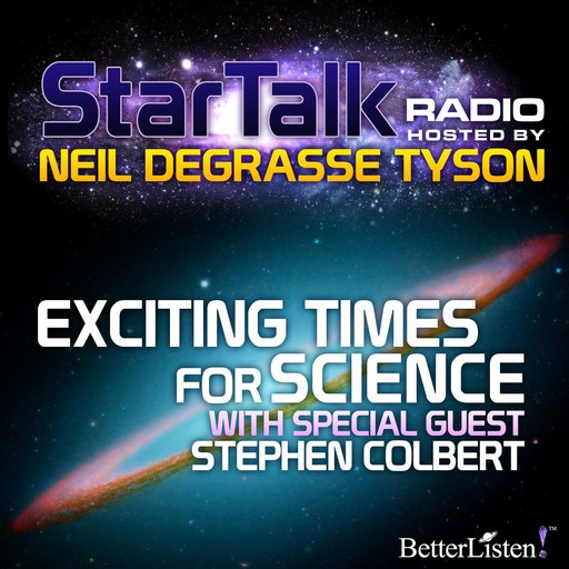 Exciting Times for Science, Neil deGrasse Tyson
