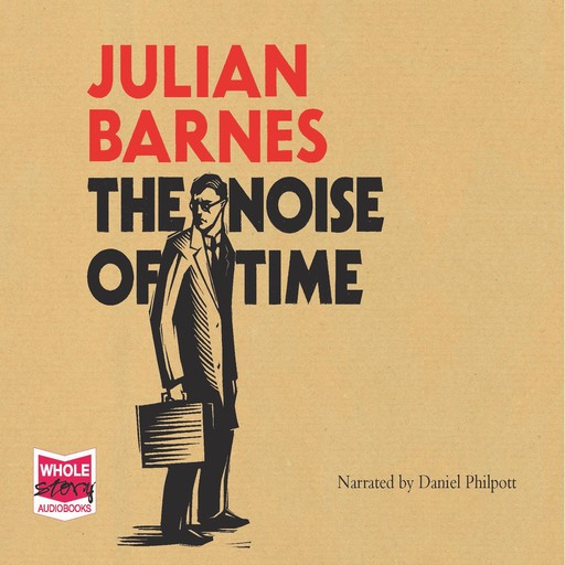 The Noise of Time, Julian Barnes