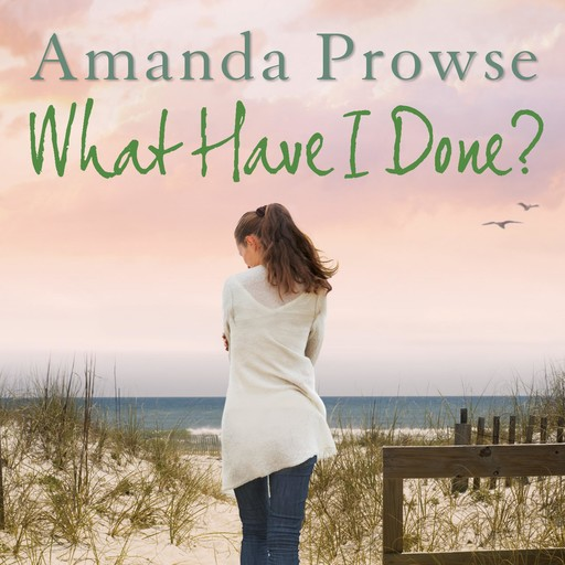 What Have I Done?, Amanda Prowse