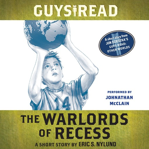 Guys Read: The Warlords of Recess, Eric Nylund