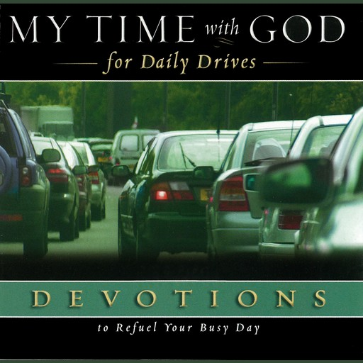 My Time with God for Daily Drives Audio Devotional: Vol. 1, Thomas Nelson
