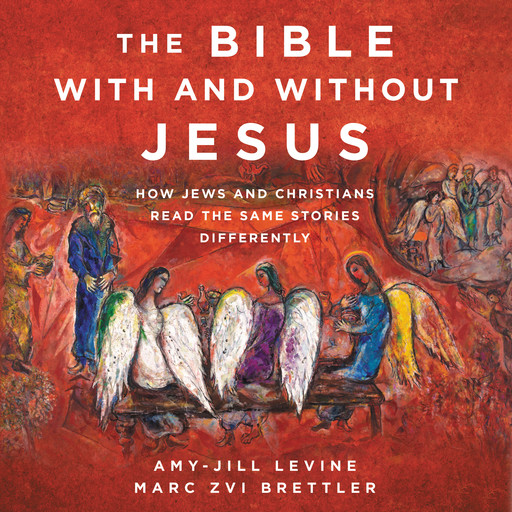 The Bible With and Without Jesus, Amy-Jill Levine, Marc Zvi Brettler