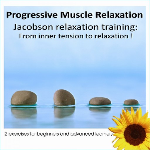 Progressive Muscles Relaxation: From Inner Tension to Relaxation, Karl C. Mayer
