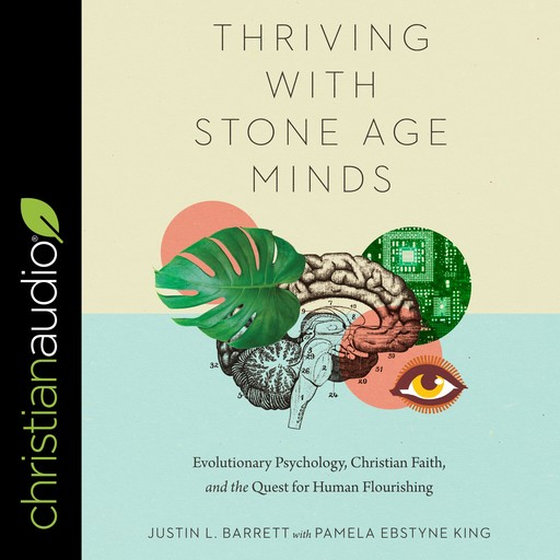 Thriving with Stone-Age Minds, Pamela King, Justin L. Barrett