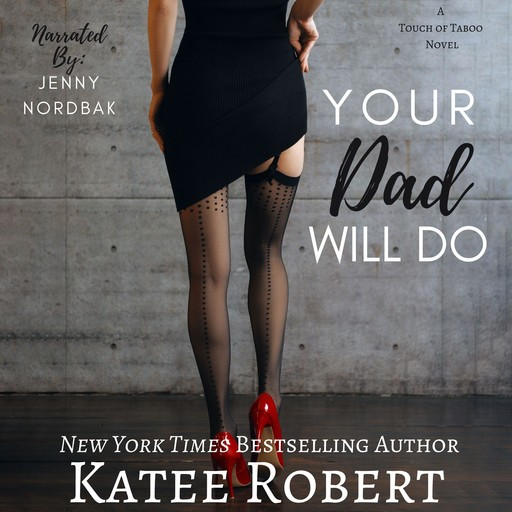 Your Dad Will Do, Katee Robert