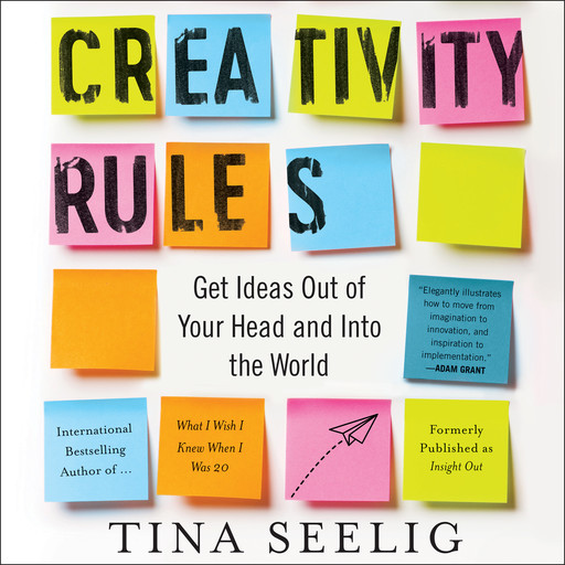 Creativity Rules, Tina Seelig