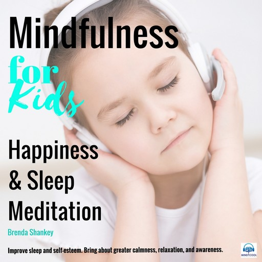 Happiness and Sleep Meditation: Mindfulness for Kids, Brenda Shankey