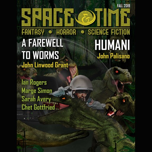 Space and Time Magazine Issue #134, John Grant, Darrell Schweitzer, Ian Rogers, John Palisano, Angela Smith, Lancelot Schaubert, Christina Sng, Denny E Marshall, Chett Gottfried, Daniel M Kimmel, Jamal Hodge, Jennifer Bushroe, Linda D Addison, Marge Simon, Maxwell I Gold, Moa