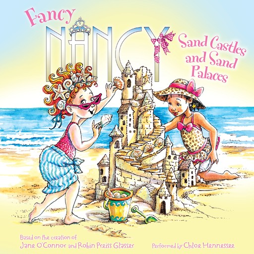 Fancy Nancy: Sand Castles and Sand Palaces, Jane O'Connor