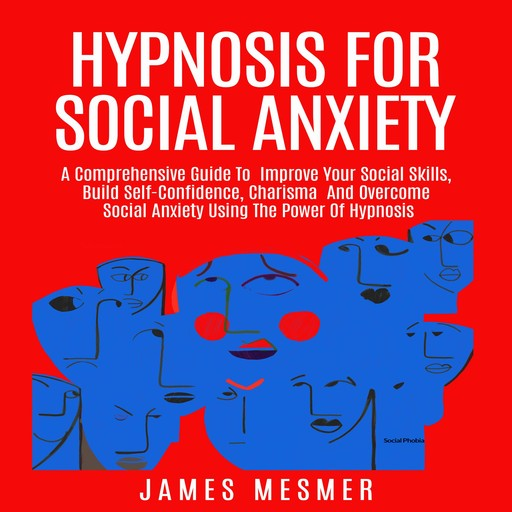 Hypnosis for Social Anxiety, James Mesmer