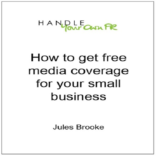 How to get free media coverage for your small business, Jules Brooke