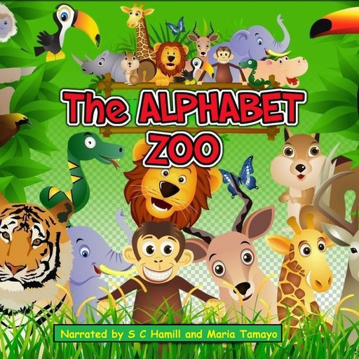 The Alphabet Zoo. A to Z Children's Picture book. Children's rhymning books., S.C. Hamill