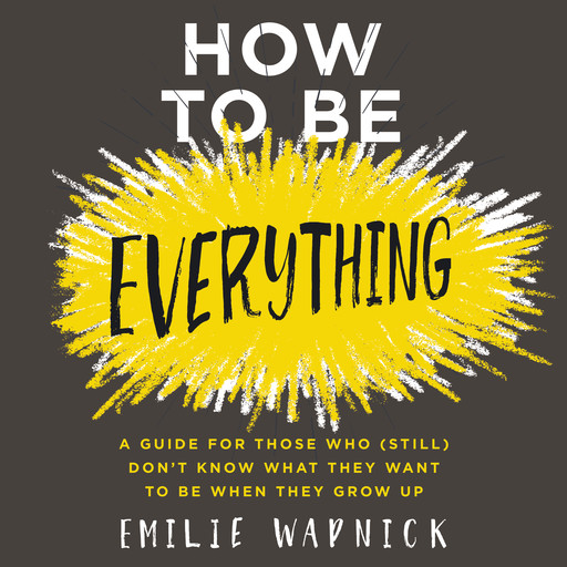 How to Be Everything, Emilie Wapnick
