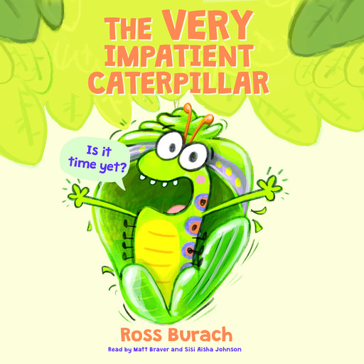 The Very Impatient Caterpillar (Butterfly Series) (Digital Audio Download Edition), Ross Burach