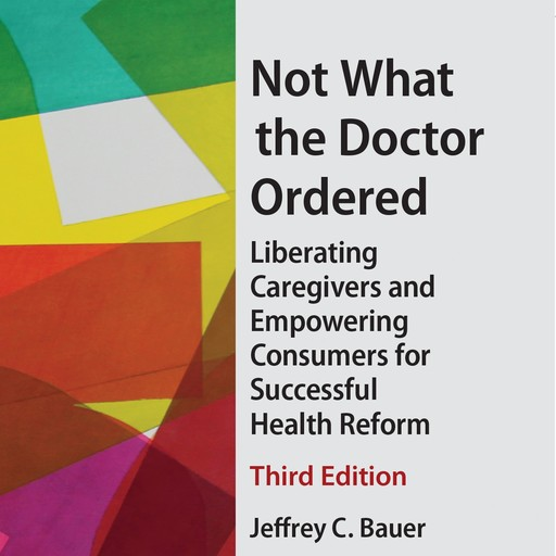 Not What the Doctor Ordered, Jeffery Bauer