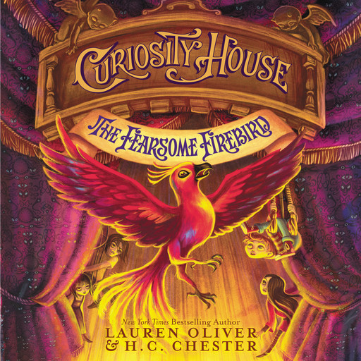 Curiosity House: The Fearsome Firebird, Lauren Oliver, H.C. Chester