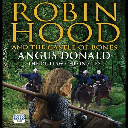 Robin Hood and the Castle of Bones, Angus Donald