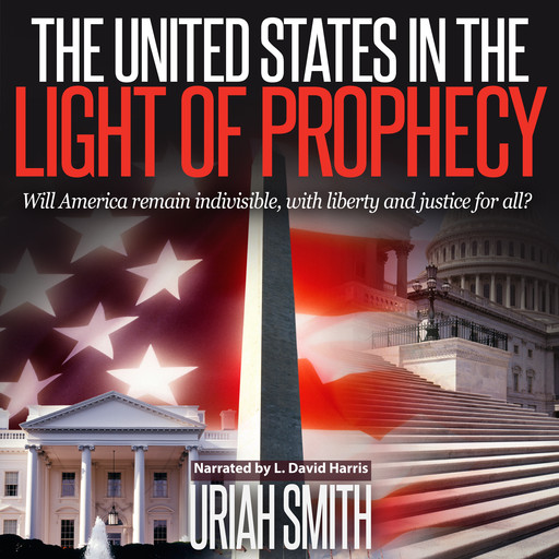 The United States in the Light of Prophecy, Uriah Smith