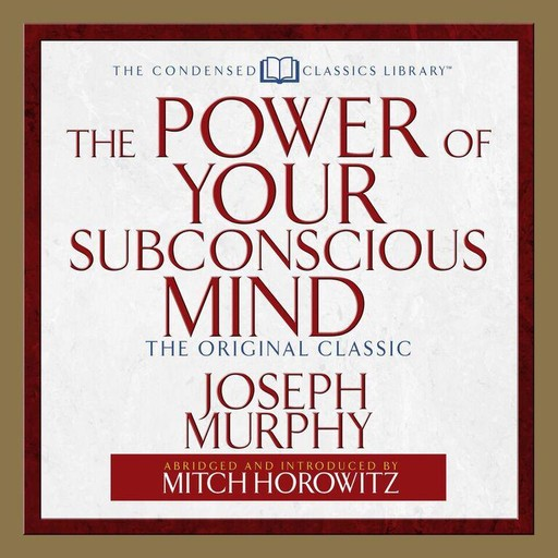 The Power of Your Subconscious Mind, Joseph Murphy, Mitch Horowitz