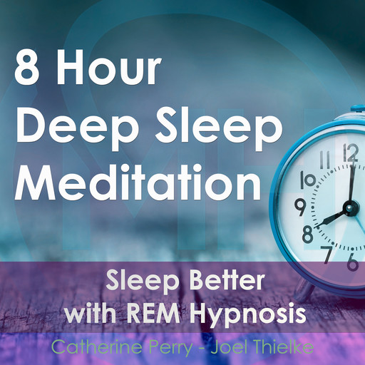 8 Hour Deep Sleep Meditation: Sleep Better with REM Hypnosis, Joel Thielke