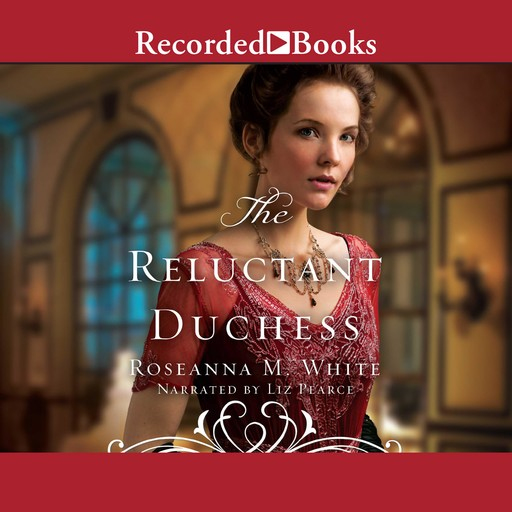 The Reluctant Duchess, Roseanna M.White