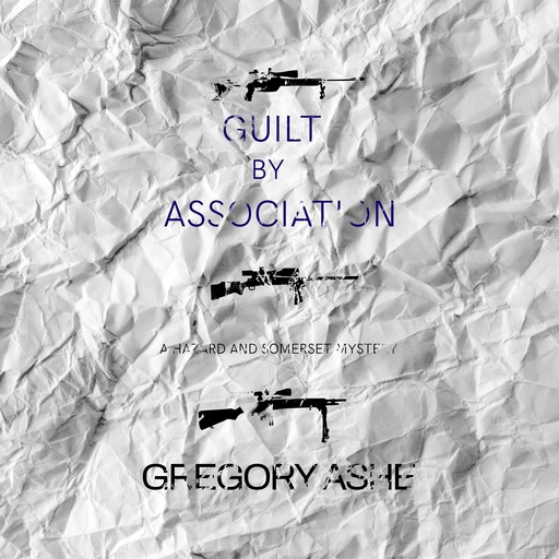 Guilt by Association, Gregory Ashe