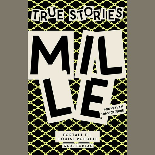True Stories: Mille, Louise Roholte